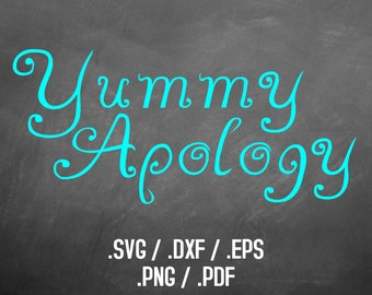 Yummy Apology Font Design Files For Use With Your Silhouette Studio Software, DXF Files, SVG Font, EPS Files, Svg Font Yummy Font Silhouette