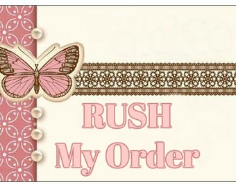 Rush Order Fee- (Add on listing) - Your order will be made and shipped in the time frame you choose, speeds up production time only