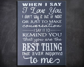 16x20 When I say I Love you... GREY, Love, Love Quotes, Anniversary Gift, Hand painted Gifts