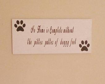 Dog sign- dog theme decor - dog lovers sign - dog lovers gift - pet friendly sign - pet lovers gift - pet lovers decor