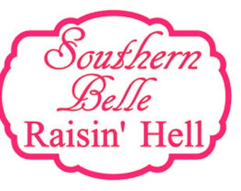 Southern Belle Raisin' Hell decals