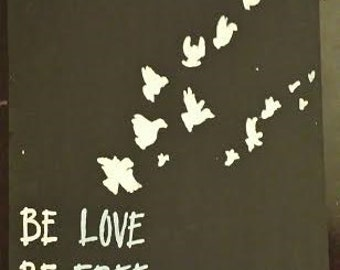 Be Love  Be Free