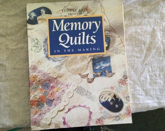 MEMORY QUILTS in the Making.  Leisure Arts book.  Pre-owned