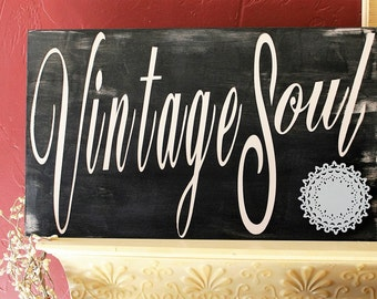 Vintage Soul Sign, Primitive Vintage Sign,Cottage Chic Sign,Shabby Chic,Vintage, 12 X 20