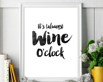"Printable Art Wine Quote ""It's always wine o'clock"" Printable Poster Typography Kitchen Decor Wine Print Home Decor Digital Download"