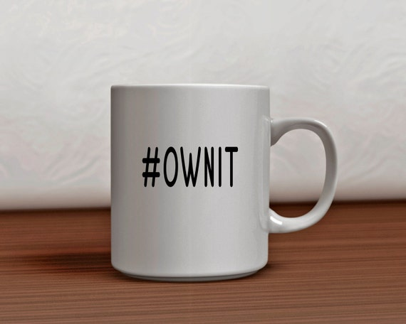 Coffee Mug with Saying, Funny Mug, Cute Coffee Mug, Unique Coffee Mug, Custom Coffee Mug