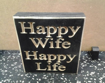"""Engraved """"Happy Wife Happy Life"""" Wooden Sign"""