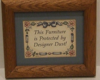 """Country Wall Decor, """"This Furniture is protected by Designer Dust"""", Funny Decor, Country Home, Cottage Decor, Wall Decor, Shabby Chic"""