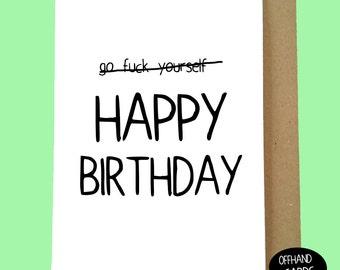 Go F*ck yourself. Rude Humourous Birthday card. Adult Card. Insulting Birthday Card. Blank inside.