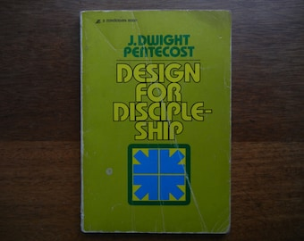 Design for Discipleship by J. Dwight Pentecost ~ 1981 ~ Paperback Book