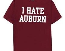 I Hate Auburn T-Shirt