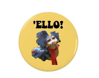 Labyrinth Worm  - Ello!-  'Meet the missus' - Worm   - Badge -  Magnet - 80s - Film - Movies - Music