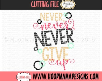Never, Never, Never Give Up SVG DXF eps and png Files for Cutting Machines Cameo or Cricut