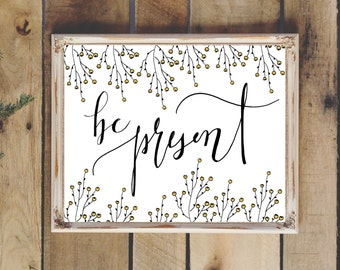 "Hand Drawn Illustration ""Be Present"" Quote, Hand Lettering, Calligraphy, Digital Download"