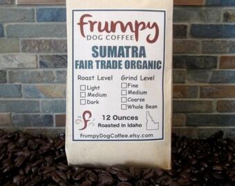 Sumatra Fair Trade Organic Coffee, 12 Ounces of Organic Coffee, Fair Trade Coffee, Roasted Coffee, Fresh Roasted Coffee, Fair Trade, Organic