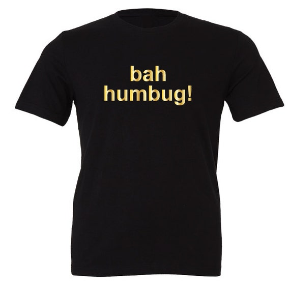 bah humbug! T-Shirt. Ugly Christmas Shirt. Santa Shirt. Funny Christmas Tee.