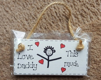 I / We Love Daddy This Much Grandad Mum Mummy Grampy Family Gift Wooden Sign Plaque From Children