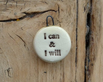 Handmade ceramic I can and I will pendant
