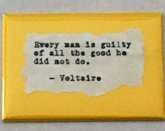 "Inspirational Fridge Magnet: Voltaire quote. ""Every man is guilty"" Literary, Motivational Quotes.  Hand Typed, Hand made 2""x3"" Fridge Magnet"