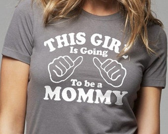 Valentine's Day Gift New Mom This Girl is going to be a Mommy Women's T-shirt  Wife Gift Baby shower mom to be Tee
