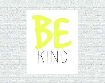 PRINTABLE. Be Kind, home decor, 8 x 10