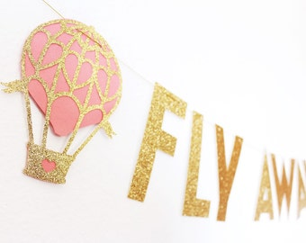 Wedding Banner - Fly Away With Me - Birthday Banner - Gold GLitter Banner - Up Up and Away - Hot Air Balloon Decorations - Whimsical Wedding