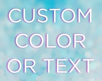 Add Custom Color or Text