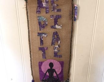 Meditate yarn bombed burlap wall hanging, prayer flags, wall decoration, meditate yarn and burlap flag, peace banner, meditate flag