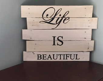 Life is beautiful pallet sign