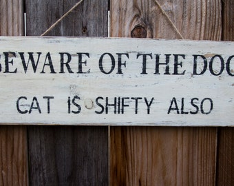 Beware of the Dog, Cat is shifty also