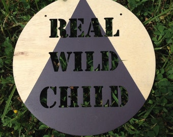 Real Wild Child wooden/timber plaque. Boys/Girls Bedroom Decor. Baby Nursery Room. Gift idea. Home Décor.