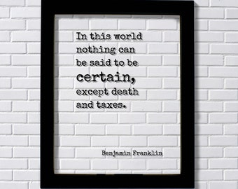 Benjamin Franklin Floating Quote In This World Nothing Can Be Said To Be Certain
