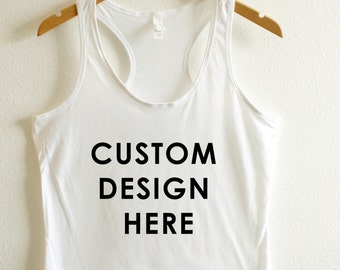 Custom Shirt - Create Your Own Shirt - Workout Shirt - Custom Tank Top - Beach Tank Top