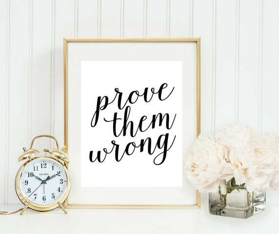 Prove Them Wrong Print - Home Office Sign - You Go Girl - Gallery Wall Art Decor - Motivational Print - Girl Boss - You Got This