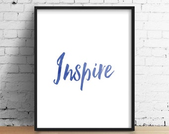 Inspire Art Print, Ink, Instant Download, Black and White, Home Decor, Motivational