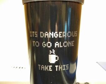 It's Dangerous To Go Alone, Take This Travel Mug