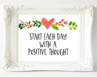 Quote Printable Wall Art, Start each day with a positive thought printable quote home decor quote decor inspiring floral printable quote