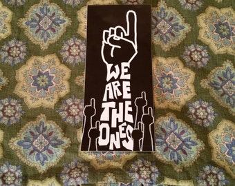 We are the ones!