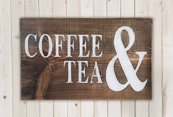 wood sign wooden sign coffee and tea rustic wooden sign