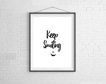 Keep Smiling Print