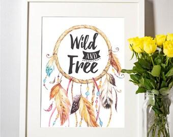 Nursery Wall Art Print, Wild And Free Printable Quote, Boho Wall Art, Dream catcher Printable, Nursery Wall Decor, Nursery Print Quote