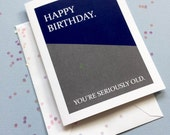 Funny Birthday Card, Happy Birthday You're Seriously Old Greeting Card,  Male Birthday Card, Friendship Greeting Card, Old-timer Card