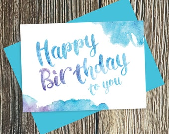 Happy Birthday To You - Watercolour Birthday Card, Simple