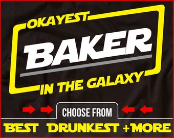 Okayest Baker In The Galaxy Shirt Baking Shirt GIft for Baker