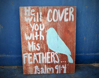 Psalm 91:4 Wood Sign; Pallet Wall Decor; Bible Sign; He Will Cover You With His Feathers