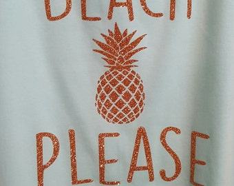 Beach Please Shirt/Aloha Beaches Shirt/Pineapple Shirt