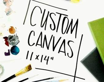 Custom 11 x 14 inch Canvas