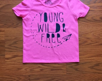 Young, Wild, and Free toddler shirt.