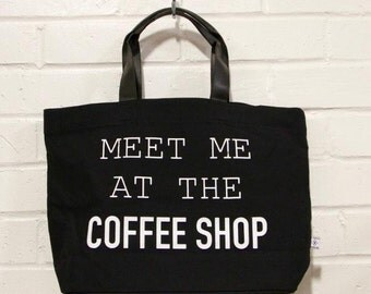 Tote- The perfect tote Meet at Coffee