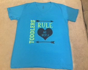 Toddlers Rule My World V Neck T-Shirt
